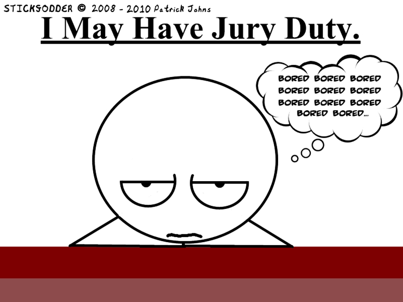 I may have Jury Duty