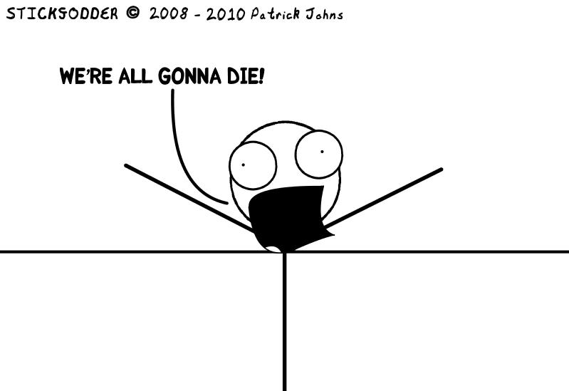 WE'RE ALL GONNA DIE!