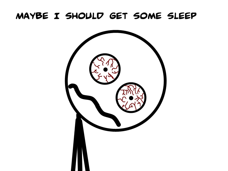 Sleep Needed